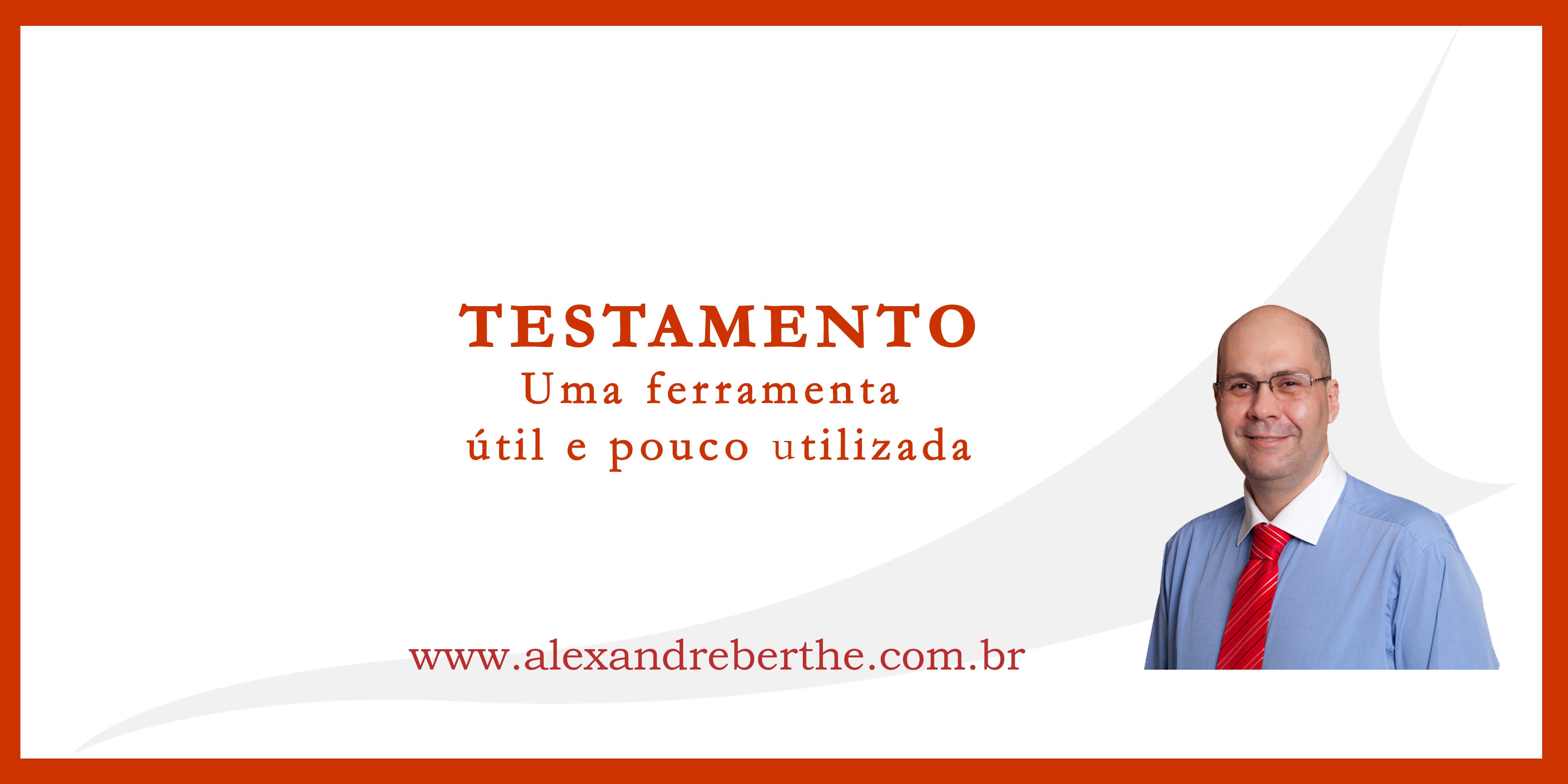Testamento, uma ferramenta útil e pouco utilizada.
