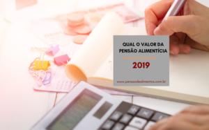 qual valor da pensão alimentícia em 2019