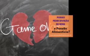 DIVORCIO COM PEDIDO DE PENSAO ALIMENTÍCIA