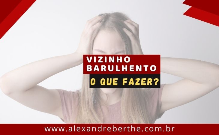 VIZINHO BARULHENTO