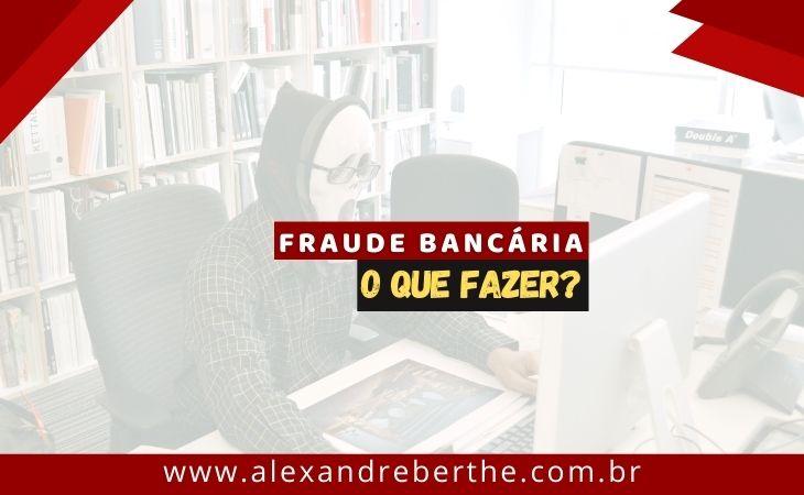 Advogado Fraude Bancária